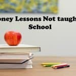 Money Lessons Not Taught in School