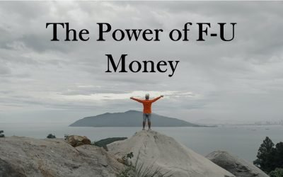 The Power of F-U Money: How it gives you control