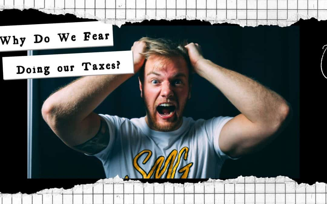 Why do we fear doing taxes?
